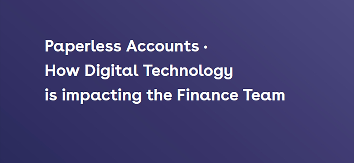 Paperless Accounts Digital Technology Impacting Finance Team